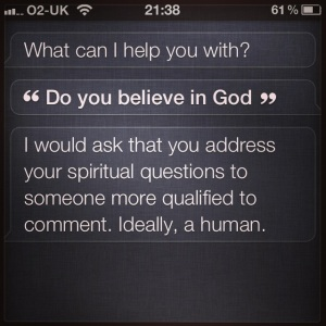 The Iphone's 'SIRI' voice-activated personal assistant software gets quite testy if you ask it about God.